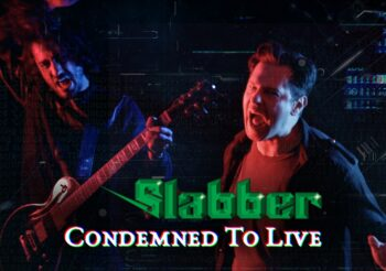 "Slabber: ""Condemned To Live"" videoclip posted on YouTube!"